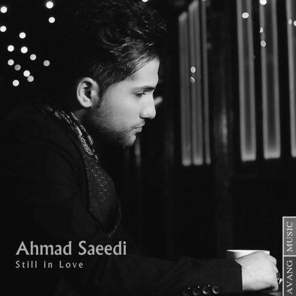 Ahmad Saeedi - Still In Love (Hanuzam Ashegham)