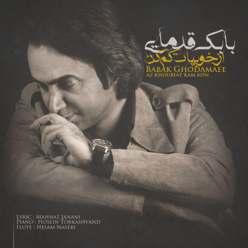 Babak Ghodamaee - Az Khoubiat Kam Kon