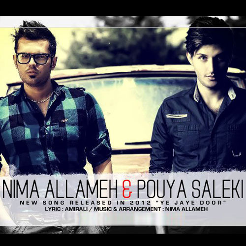 Nima Allameh - Ye Jaye Door ( Ft. Pouya Saleki )