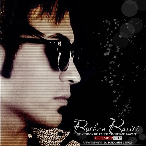 Roshan Raeisi - Daste Rad Nazan