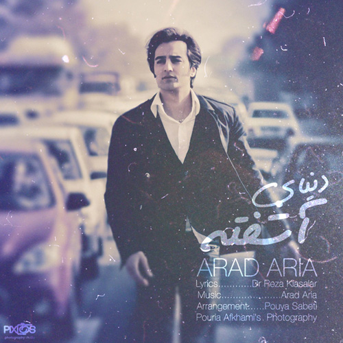 Arad Aria - Donyaye Ashofte
