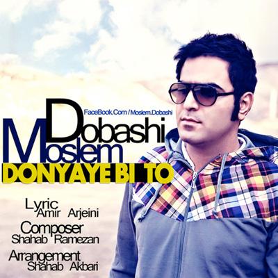 Moslem Dobashi - Donyaye Bi To
