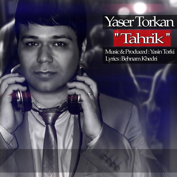 Yaser Torkan - Tahrik