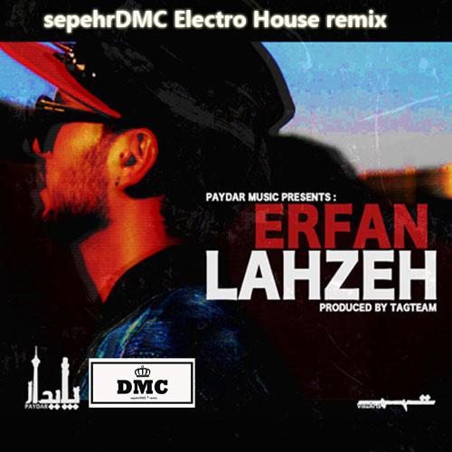 Erfan - Lahze (Electro House SepehrDMC Remix)