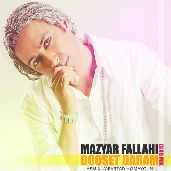 Mazyar Fallahi - Dooset Daram (Club Mix)