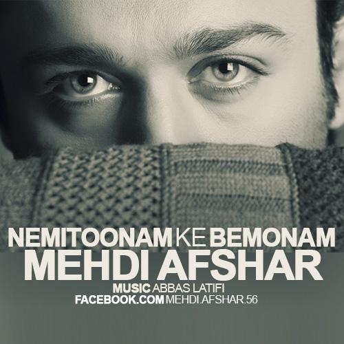 Mehdi Afshar - Nemitoonam Ke Bemonam