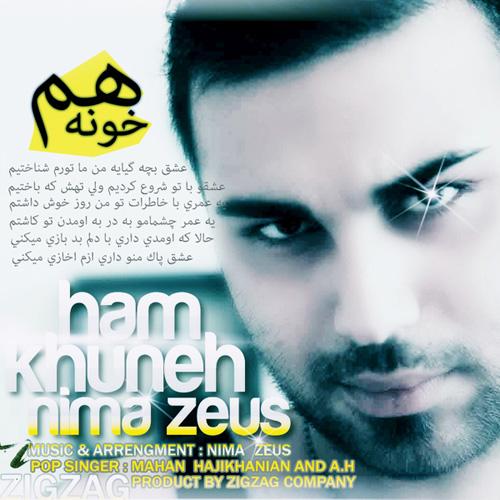 Nima Zeus & Mahan Hajikhanian - Ham Khuneh (Ft. A.H)