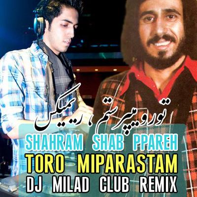 Shahram Shabpareh - Toro Miparastam (DJ Milad Remix)