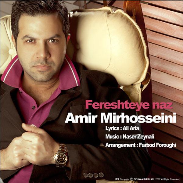 Amir Mirhosseini - Fereshteye Naz