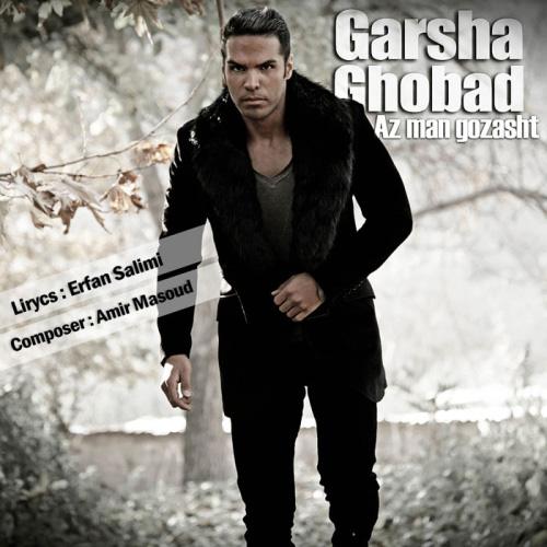 Garsha Ghobad - Az Man Gozasht