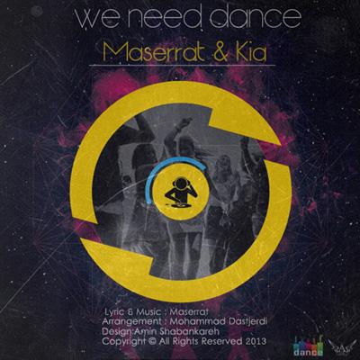 Maserrat & Ali Kia - We Need Dance
