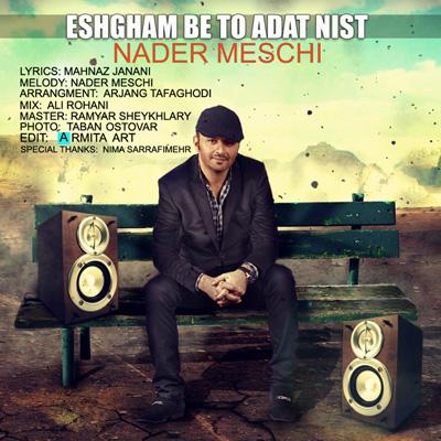Nader Maschi - Eshgham Be To Adat Nist