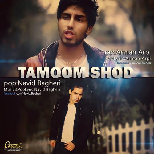 Navid Bagheri - Tamoom Shod (Ft Arman Arpi)