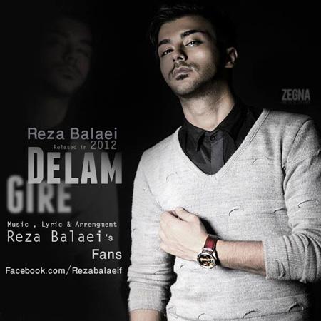 Reza Balaie - Delam Gire