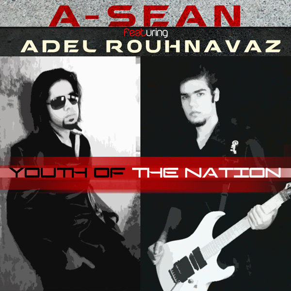 A-Sean - Youth Of The Nation (Ft Adel Rouhnavaz)