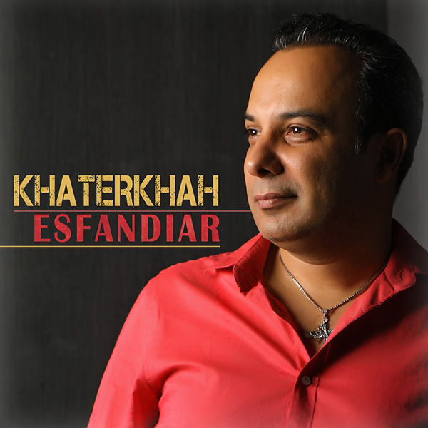 Esfandiar - Khatereha