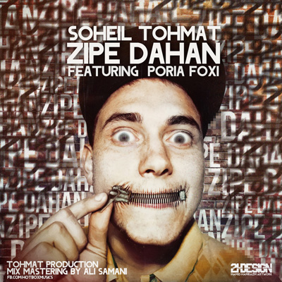 Soheil Tohmat - Zipe Dahan (Ft Poria Foxi)
