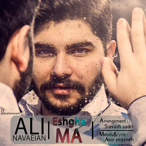 Ali Navaeian - Eshghe Ma