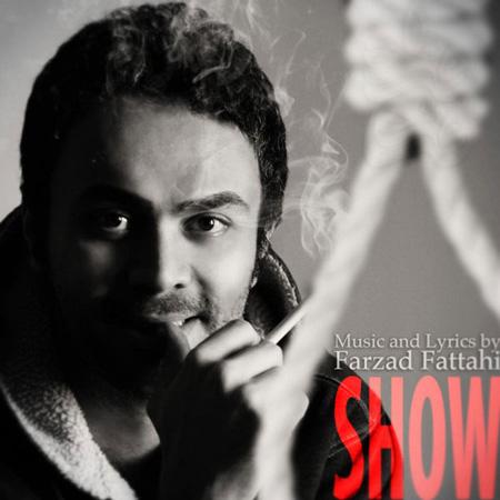 Farzad Fattahi - Show