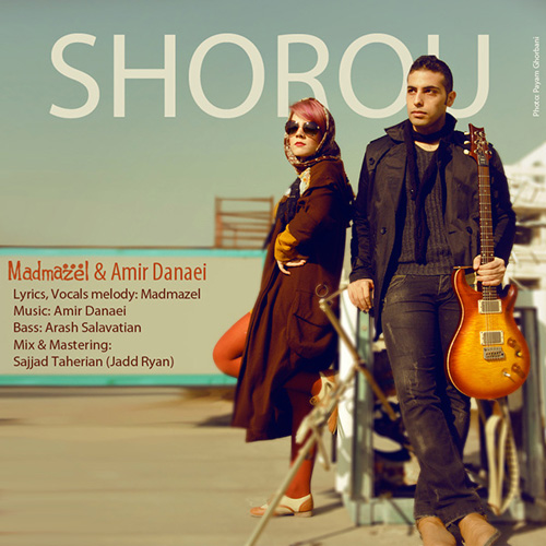 Madmazel - Shorou (Ft Amir Danaei)