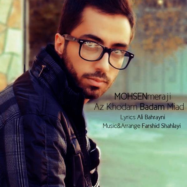 Mohsen Meraji - Az Khodam Badam Miad