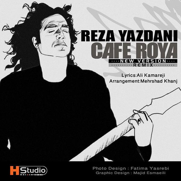 Reza Yazdani - Cafe Roya (Remix)