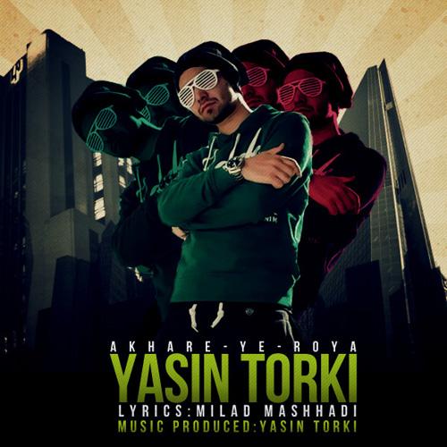 Yasin Torki - Akhare Ye Roya