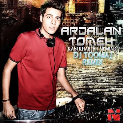 Ardalan-Tomeh-Kasi-Khabesh-Nemiad-DJ-Toomaj-Remix-f