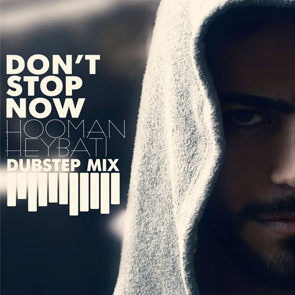 Hooman-Heybati-Dont-Stop-Now-Dubstep-Mix-f