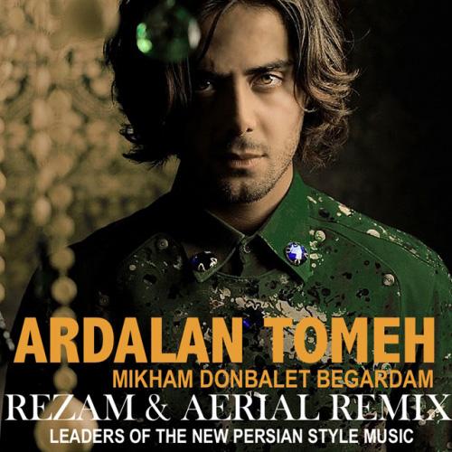 RezaM-and-Hosein-Aerial-Mikham-Donbalet-Begardam-(Ardalan-Tomeh)-Remix-f