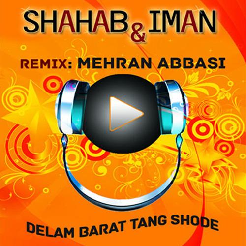 Shahab-Iman-Delam-Tang-Shode-Mehran-Abbasi-Remix-f