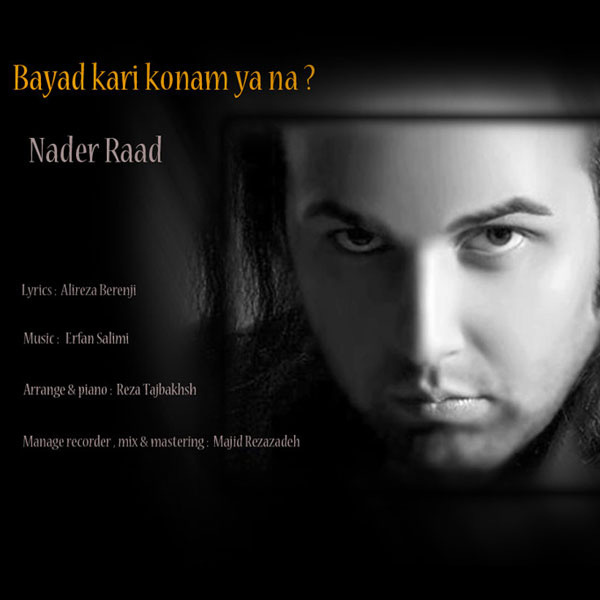 nader-raad-bayad-kari-konam-ya-na-f