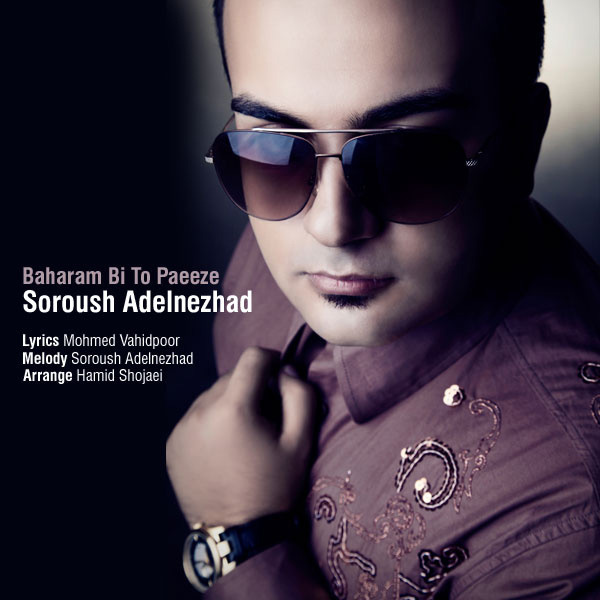soroush-adelnezhad-baharam-bi-to-paeeze-f