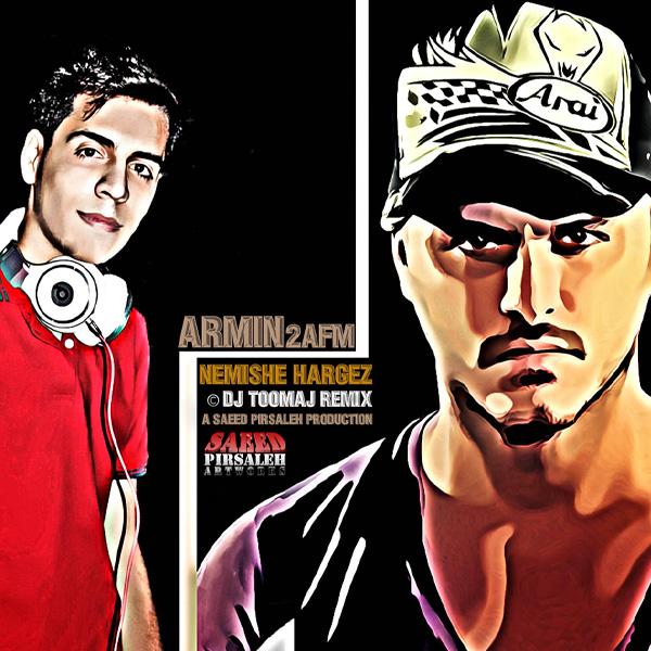 Armin-2afm-Nemishe-Hargez-Dj-Toomaj-ClubMix-f