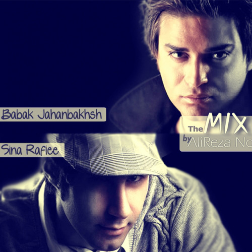 Babak-Jahanbakhsh-Mix-Vs-Sina-Rafiee-Alireza-Noshahi-Remix-f