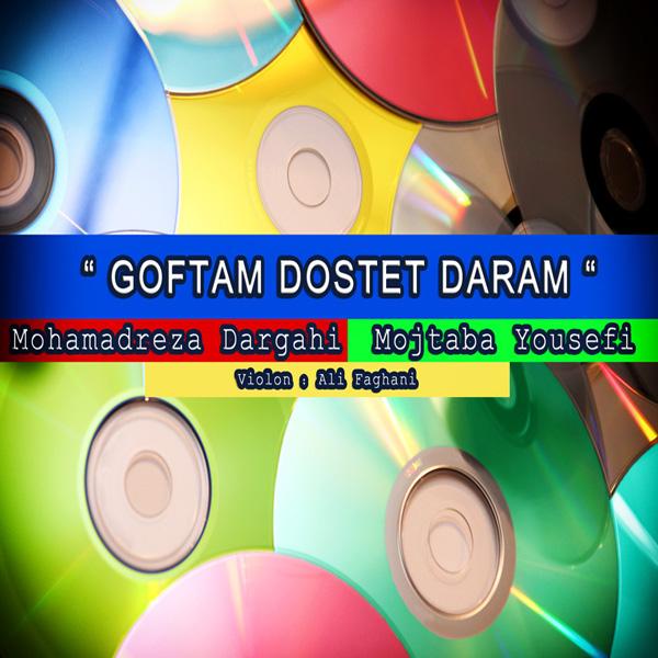 Mohamadreza-Dargahi-Mojtaba-Yousefi-Goftam-Dooset-Daram-f