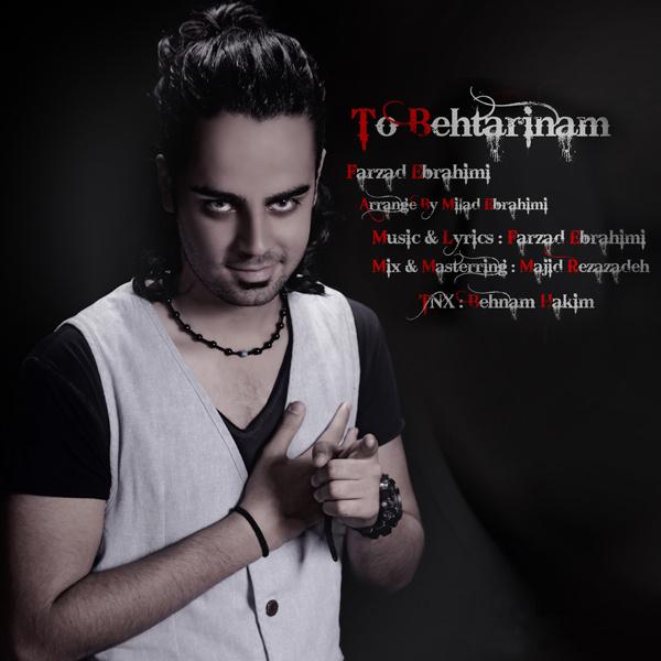 farzad-ebrahimi-to-behtarinam-f