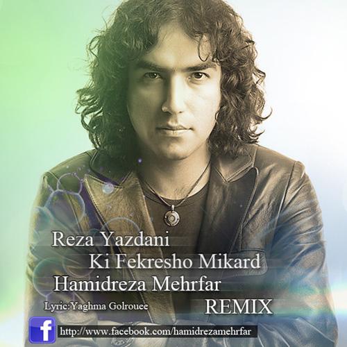 reza-yazdani-ki-fekresho-mikard-(hamidreza-mehrfar-remix)-f