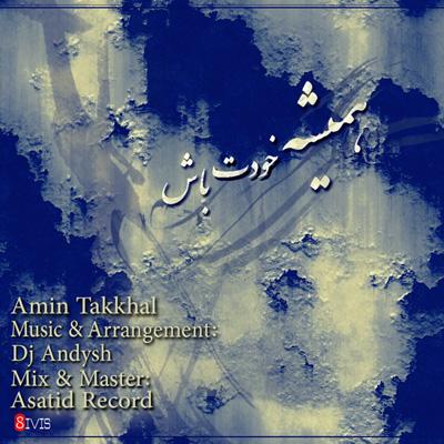Amin Takkhal - Hamishe Khodet Bash