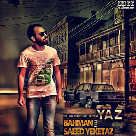 Bahman - Yaz (Ft Saeed Yeketaz)