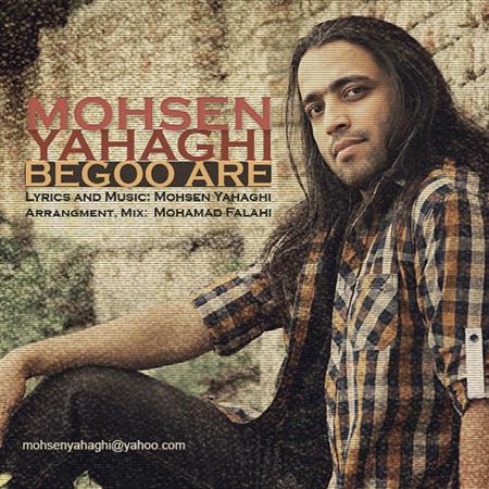 Mohsen Yahaghi - Begoo Are