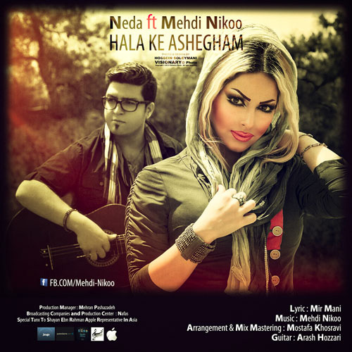 Neda - Hala Ke Ashegham (Ft Mehdi Nikoo)