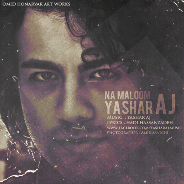 Yashar Aj - Na Maloom