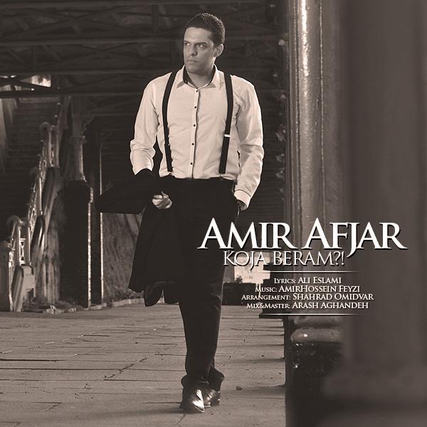 Amir Afjar - Koja Beram