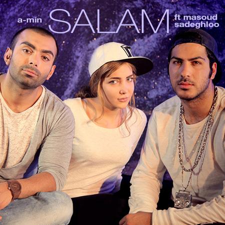 A-Min - Salam (Ft Masoud Sadeghloo)