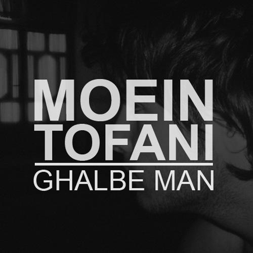 Moein Toofani - Ghlabe Man