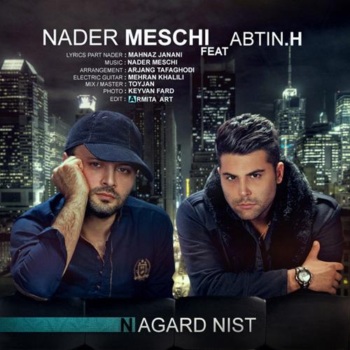 Nader Meschi - Nagard Nist (Ft Abtin H)