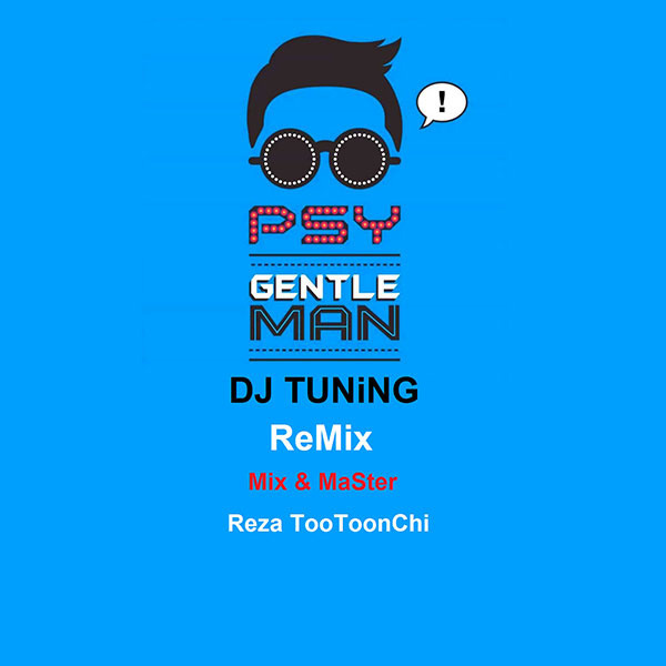 PSY - Gentleman (Remix By DJ Tuning)