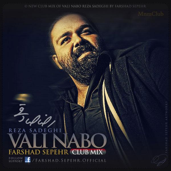 Reza Sadeghi - Vali Nabo (Farshad Sepehr Club Mix)