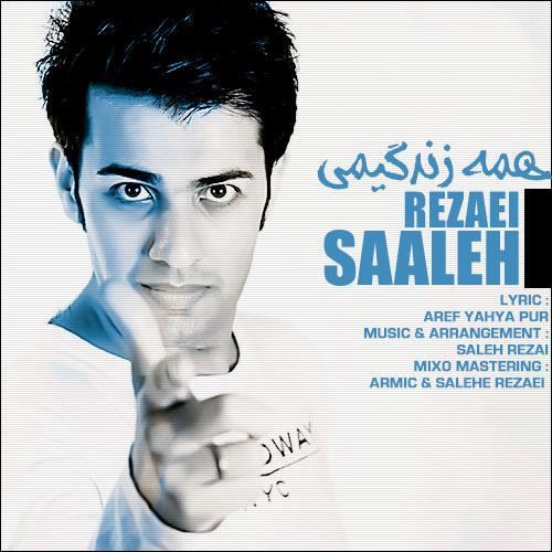 Saleh Rezaei - Hameye Zendegimi